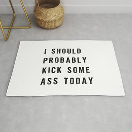 I Should Probably Kick Some Ass Today black and white typography poster design home wall decor Rug