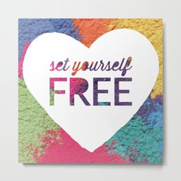 Set Yourself Free Quote Metal Print