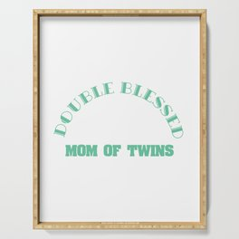 "Double the Happiness! ""Double Blessed Mom Of Twins"" for tweeny outfit made for you!Lovely gift too!  Serving Tray"