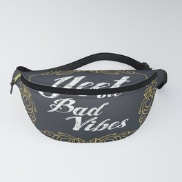 Yeet the Bad Vibes Fanny Pack