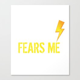 The Storm Fears Me Storm Chasers Canvas Print