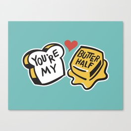 You're My Butter Half Canvas Print