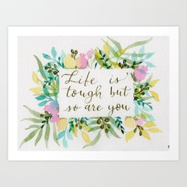 Lettered Motivational Quote with watercolor botanicals Art Print