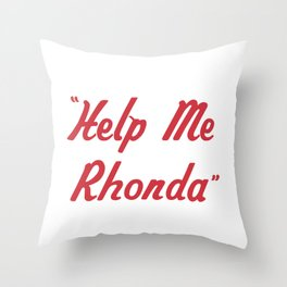 """Help Me Rhonda"" Throw Pillow"