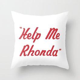 """Help Me Rhonda"" Throw Pillow"