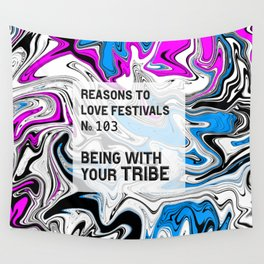 Reasons to Love Festivals | No. 103 | BEING WITH YOUR TRIBE Wall Tapestry