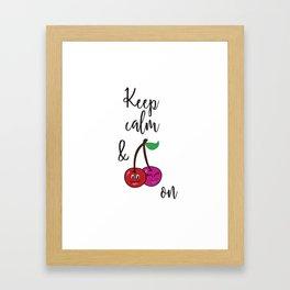 Keep Calm and Cherry On Framed Art Print