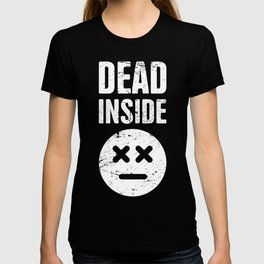 Dead Inside   Funny Introvert Design T-shirt