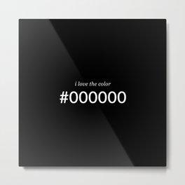 #000000 Metal Print