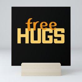 Free Hugs 2021 Make New Friends after Exile Mini Art Print