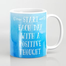 A Positive Thought Motivational Quote Coffee Mug