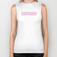 surfboard Biker Tanks featuring SURFBOARD by Shouty Slogans