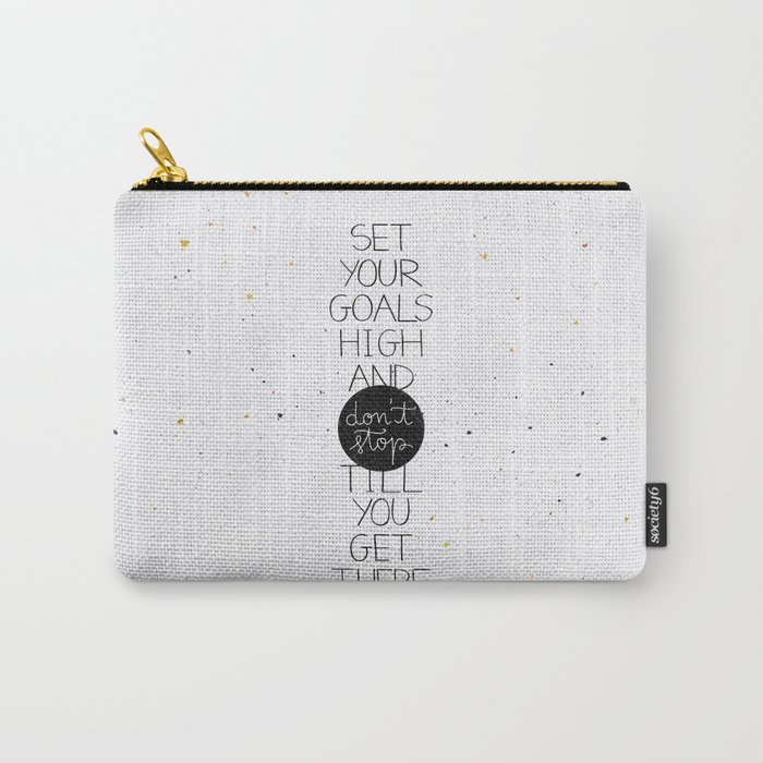 Set your goals high Carry-All Pouch