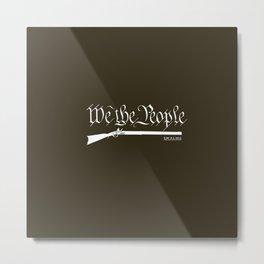 We The People, with Flintlocks Metal Print