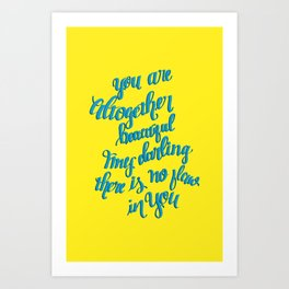 You Are Altogther Beautiful Art Print