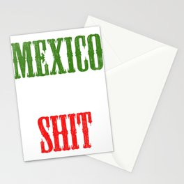 "Mexican themed Top Garment Apparel ""Mexico Is The Shit"" T-shirt Design Mexico Green White Red Stationery Cards"
