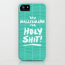 Hallelujah, Holy Shit – Turquoise iPhone Case