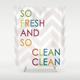 So Fresh and So Clean Clean! Shower Curtain