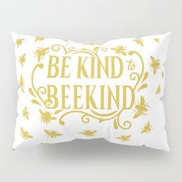Be Kind to Beekind - Save the Bees Pillow Sham