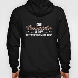 One Chocolate A Day Keeps Bad Mood Away - Funny Chocolate Pun Gift Hoody