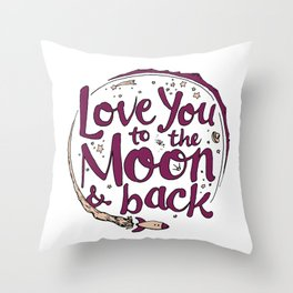 Love You to the Moon & Back...Merlot & Peach Throw Pillow
