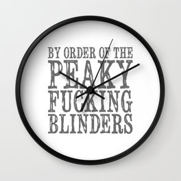 BY ORDER OF THE PEAKY FUCKING BROTHERS Wall Clock