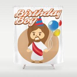 Funny Jesus Birthday Boy Christian Quote Meme Gift Shower Curtain