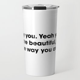 Beautiful Quote Travel Mug