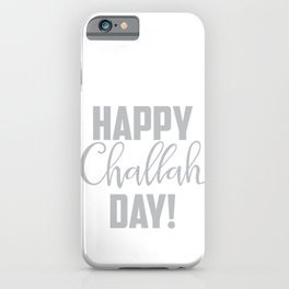 Happy Challah Day iPhone Case