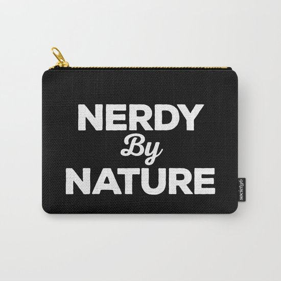 Nerdy By Nature Funny Quote Carry-All Pouch