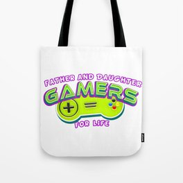 Father and Daughter Gamers For Life Tote Bag
