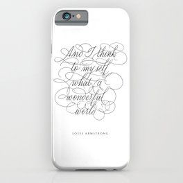 Lyrics Louis Armstrong in Calligraphy. Calligraphed quote. Handlettered And I think to myself - Handlettering. Cursive writing. Black and White wall art. Art Print. iPhone Case