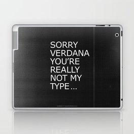 Sorry Verdana you're really not my type Laptop & iPad Skin
