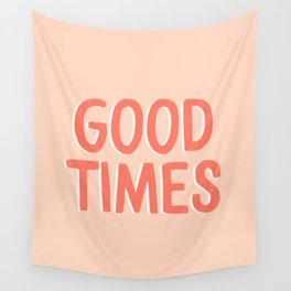Good Times - Coral Happiness Quote Wall Tapestry