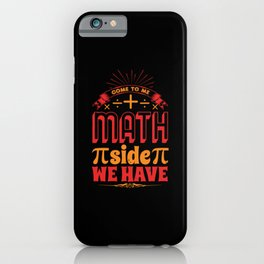 Come to me we hav iPhone Case