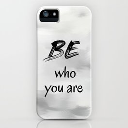 Be Who You Are (achro) iPhone Case