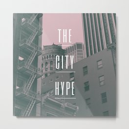 The City Hype 2 Metal Print