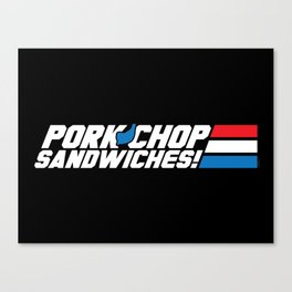 Pork Chop Sandwiches! Canvas Print