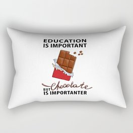 Education is Important - But Chocolate is Importanter - Pop Culture Rectangular Pillow