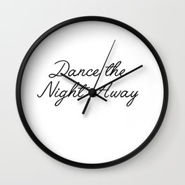 dance the night away Wall Clock