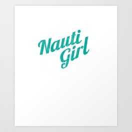 Nauti Girl Hoodie Lake Bum Sailing Boating Lake Life Art Print