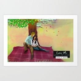 Love me while I'm gone I Art Print