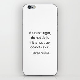 Stoic Philosophy Quotes - If this is not right do not do it - Marcus Aurelius iPhone Skin