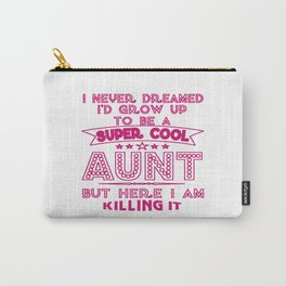 Super Cool AUNT is Killing It! Carry-All Pouch