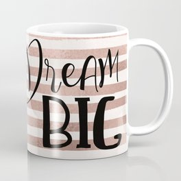 Dream big - rose gold Coffee Mug