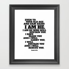 Isaiah 46:4. I am He who will sustain you. Christian Scripture. Framed Art Print