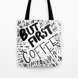 But First, Coffee in Black Tote Bag