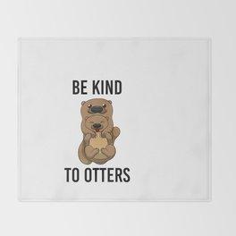 Be Kind To Otters T Shirt Puns Wordplay Animal Pun Throw Blanket