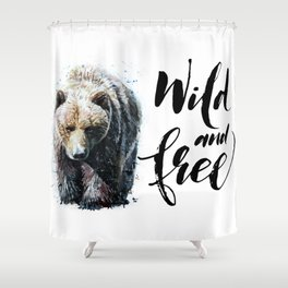 Bear Wild and Free Shower Curtain