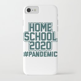 Home School 2020 Gift Idea #Pandemic Homeschooling iPhone Case